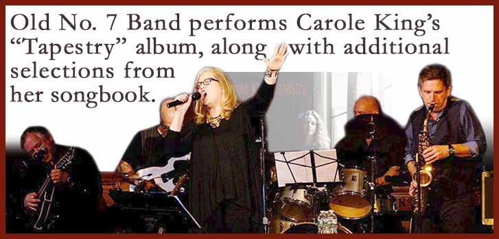 Old No. 7 Band Plays Carol King's Tapestry SATURDAY 09/23/2017 8PM